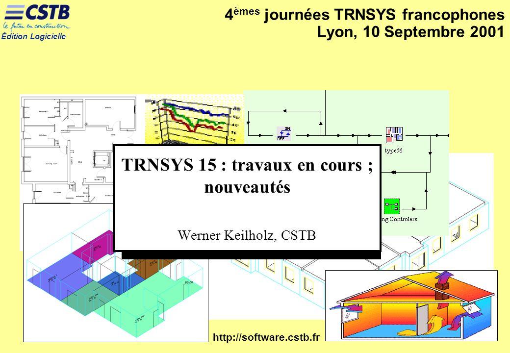 TRNSYS 15 : travaux en cours ; nouveautés Werner Keilholz, CSTB