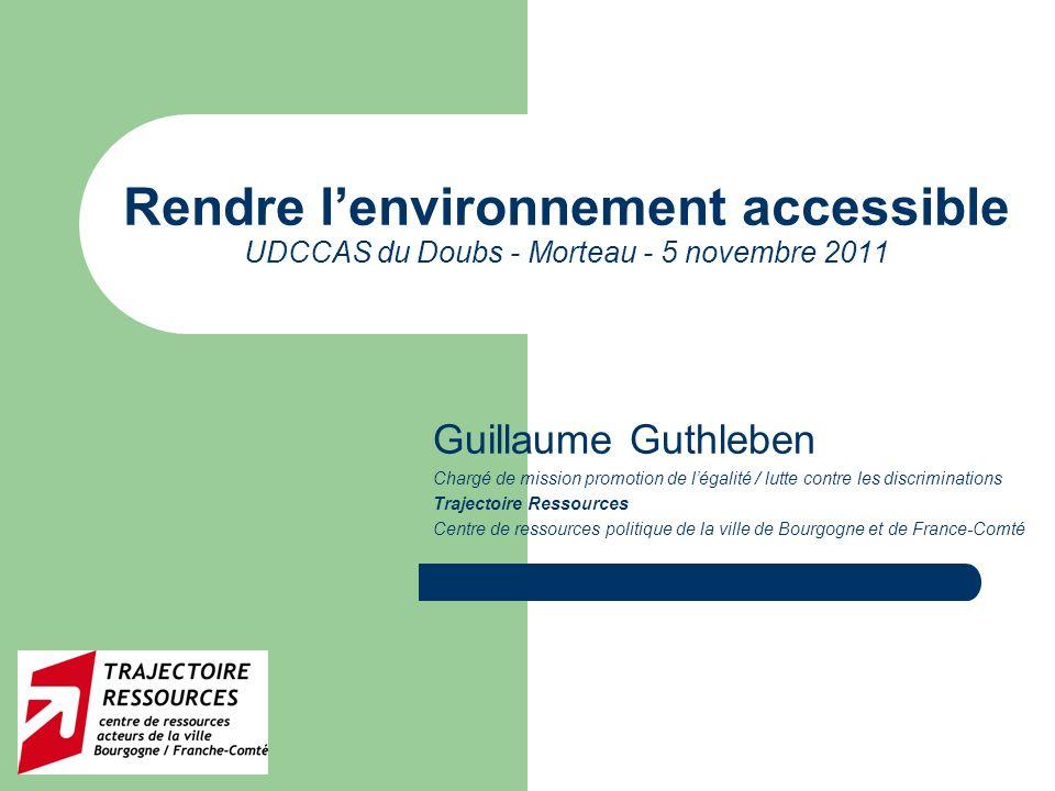Rendre l'environnement accessible UDCCAS du Doubs - Morteau - 5 novembre 2011