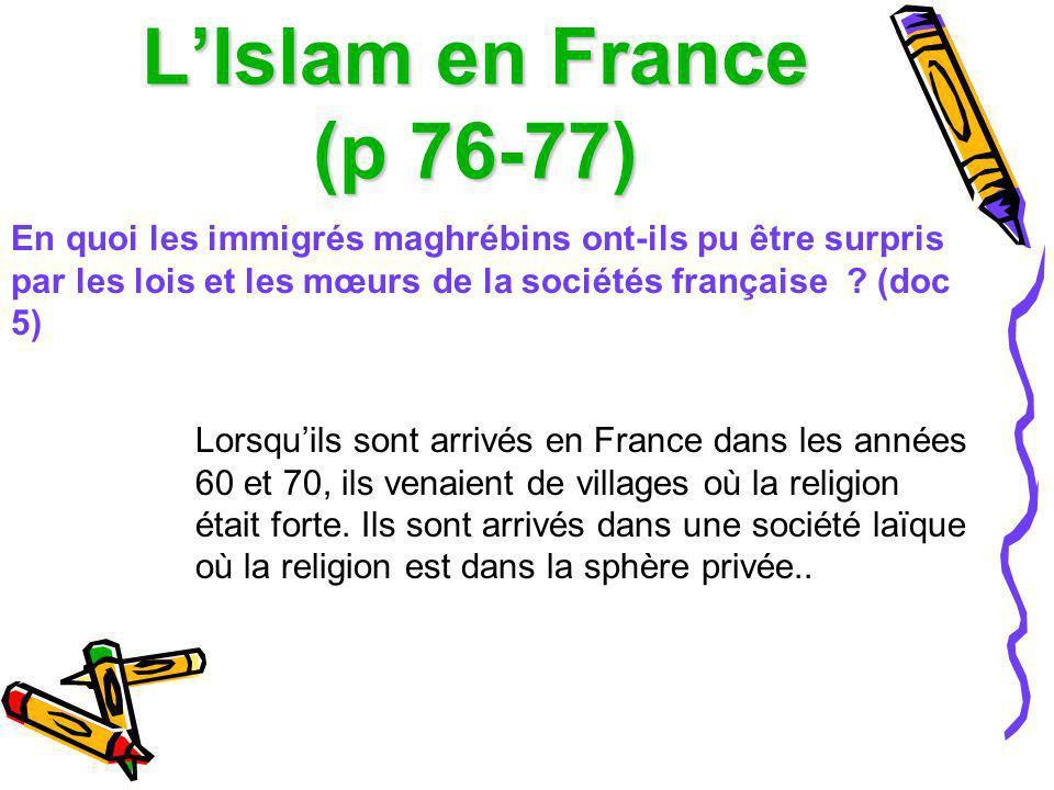L'Islam en France (p 76-77) En quoi les immigrés maghrébins ont-ils pu être surpris par les lois et les mœurs de la sociétés française (doc 5)