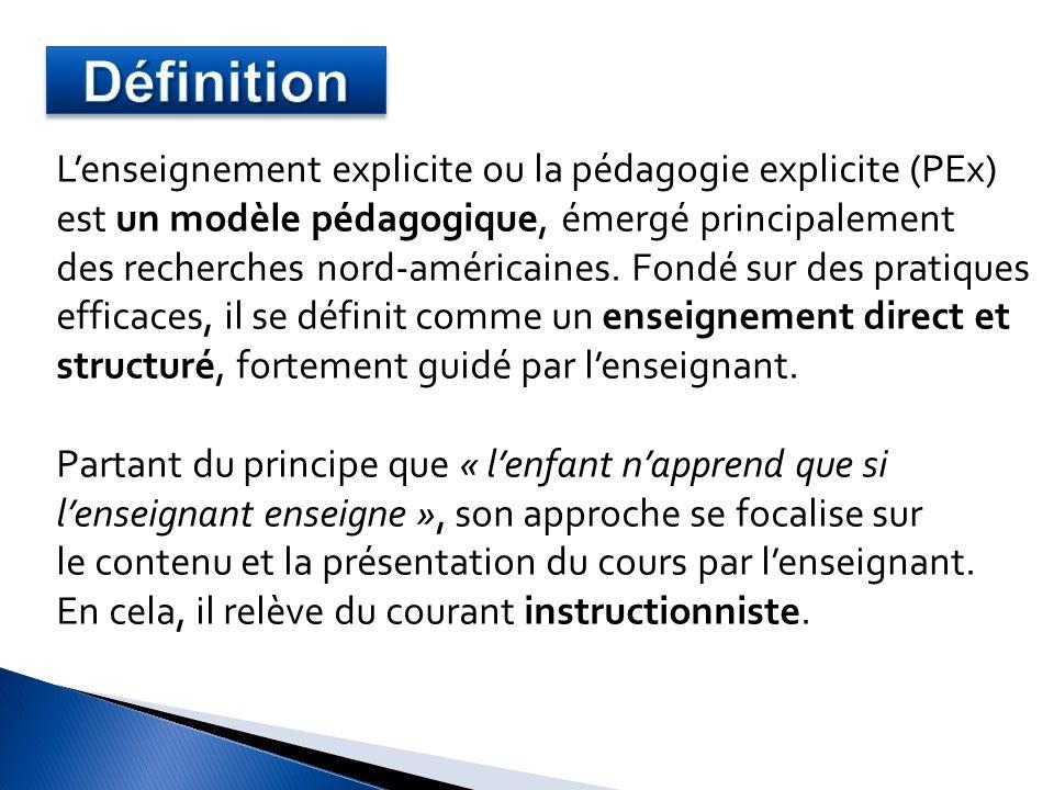 Définition L'enseignement explicite ou la pédagogie explicite (PEx) est un modèle pédagogique, émergé principalement.