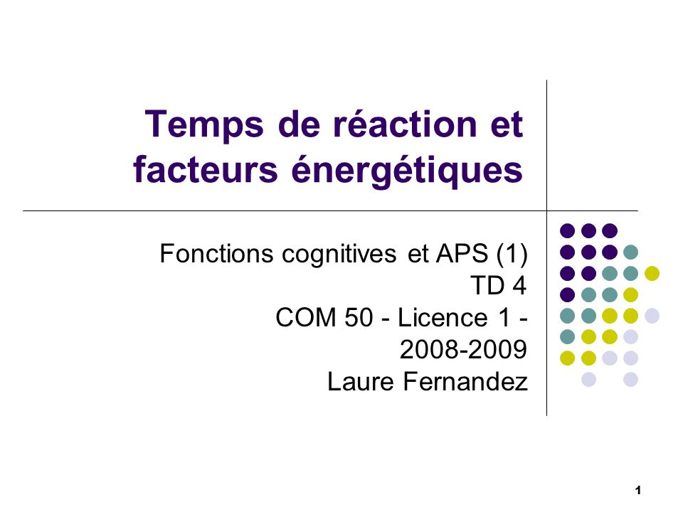 Temps de réaction et facteurs énergétiques