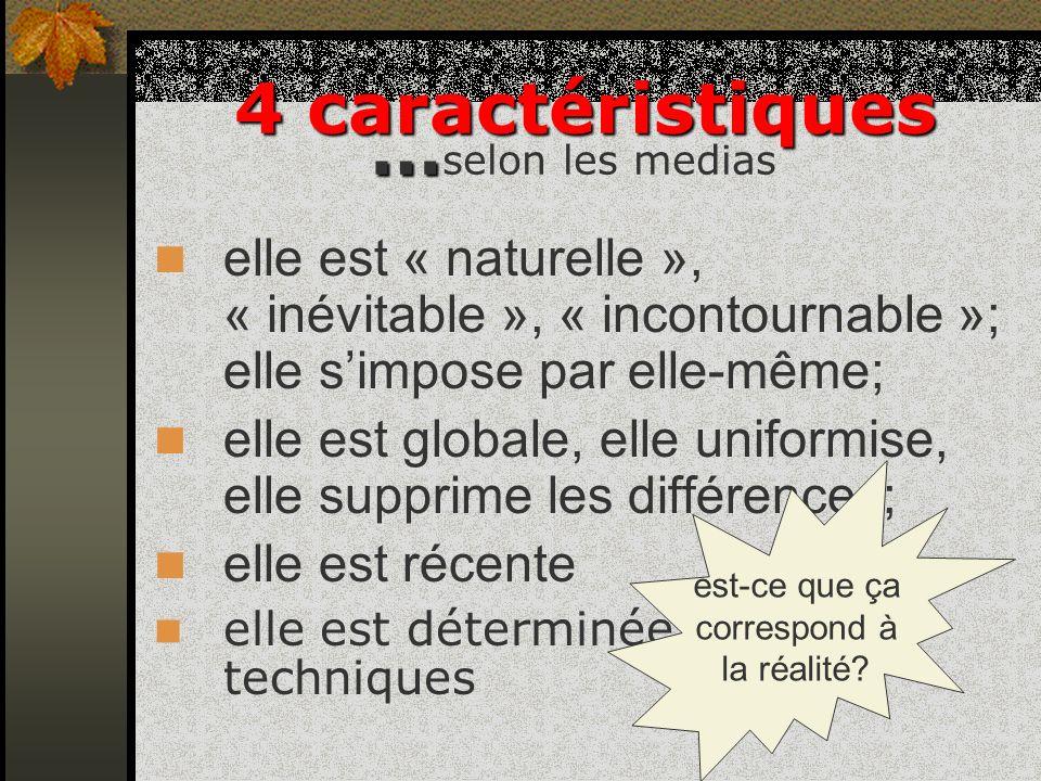 4 caractéristiques …selon les medias