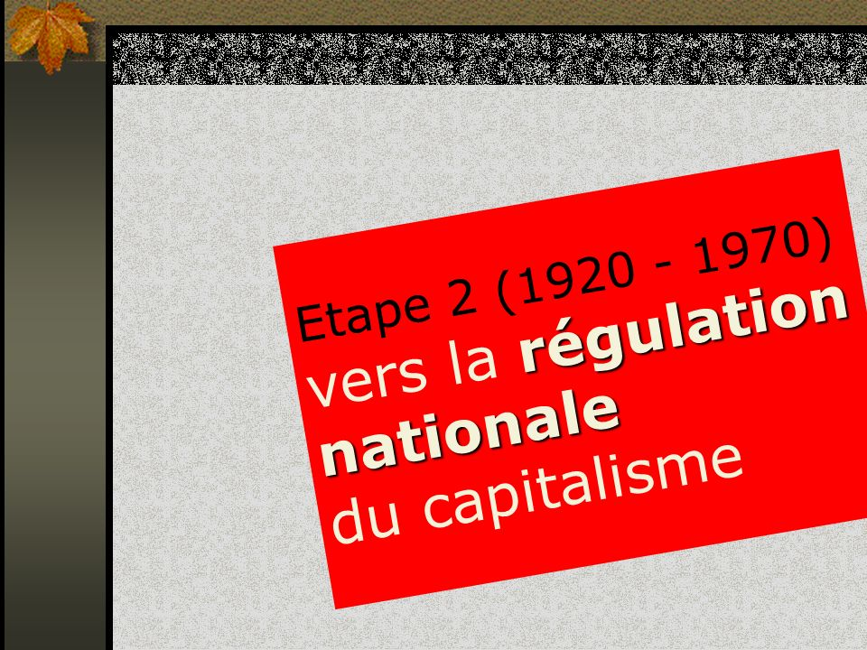 vers la régulation nationale du capitalisme