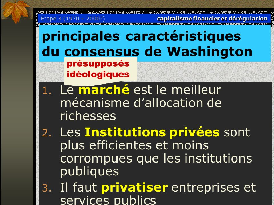 Etape 3 (1970 – 2000 ) capitalisme financier et dérégulation