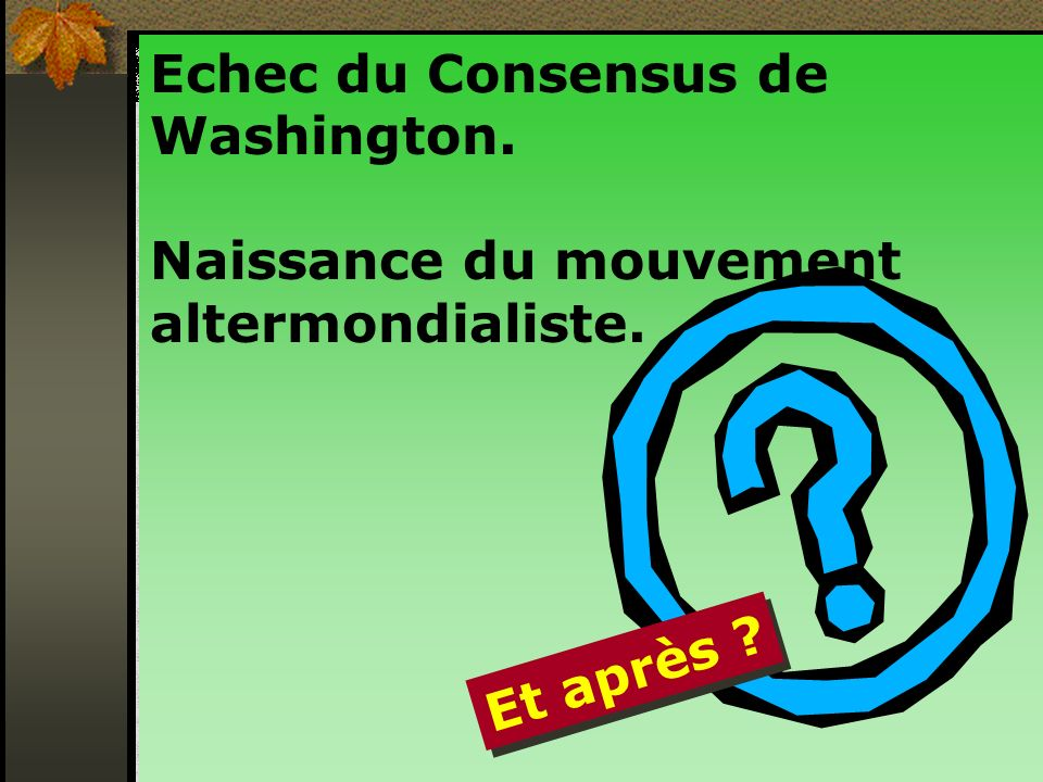 Echec du Consensus de Washington