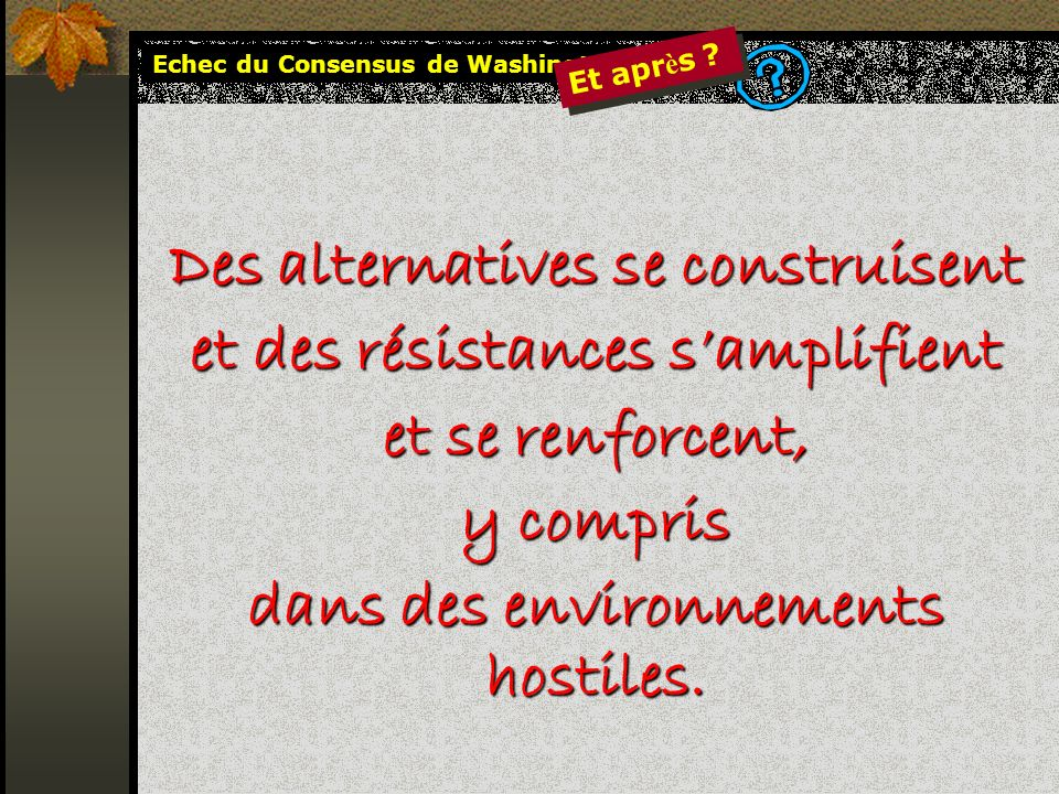 Des alternatives se construisent et des résistances s'amplifient