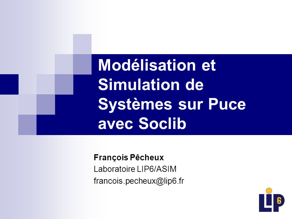 Modélisation et Simulation de Systèmes sur Puce avec Soclib