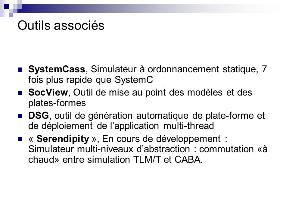 Outils associés SystemCass, Simulateur à ordonnancement statique, 7 fois plus rapide que SystemC.