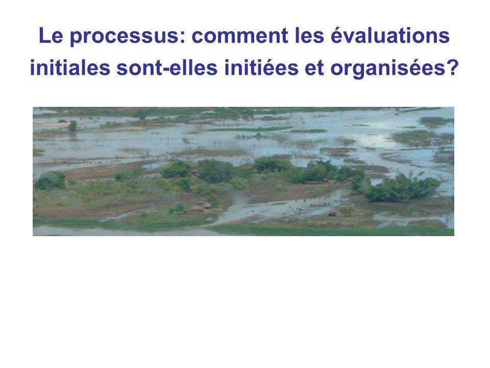 Le processus: comment les évaluations initiales sont-elles initiées et organisées