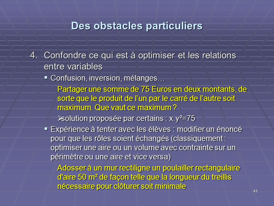 Des obstacles particuliers