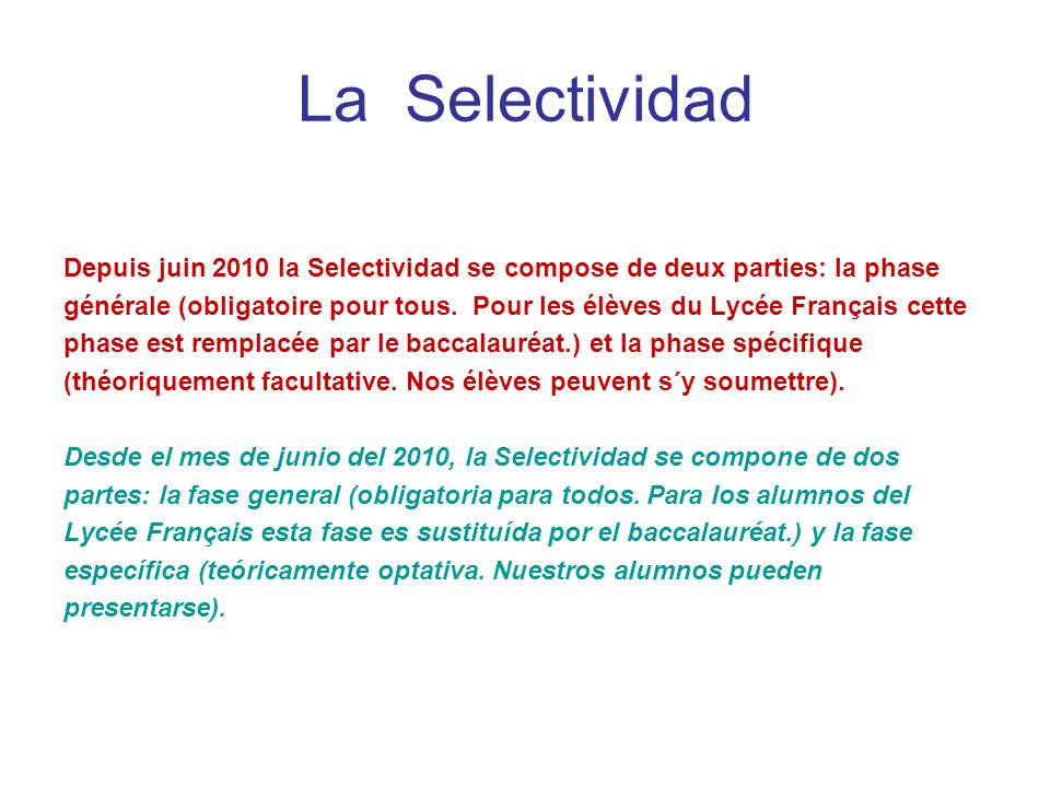 La Selectividad Depuis juin 2010 la Selectividad se compose de deux parties: la phase.