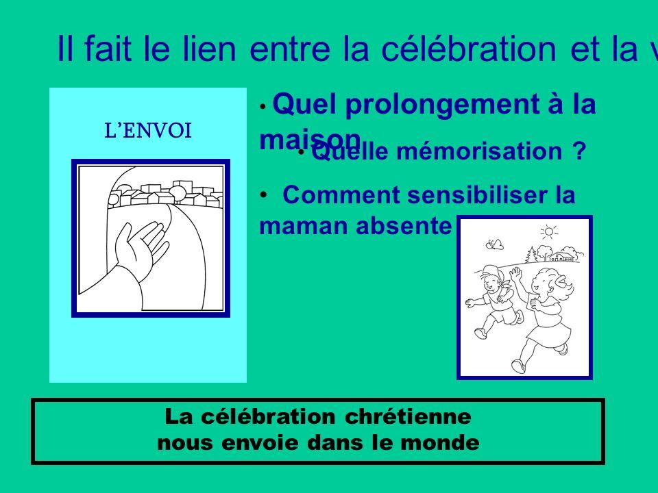 Il fait le lien entre la célébration et la vie