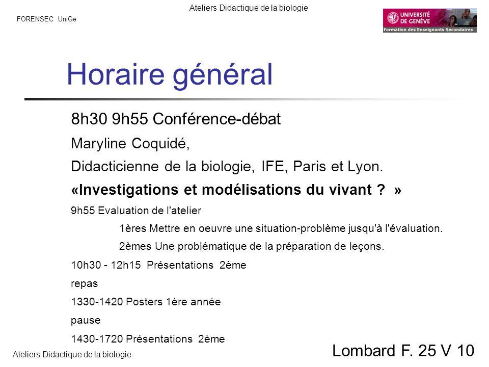 Horaire général 8h30 9h55 Conférence-débat Lombard F. 25 V 10