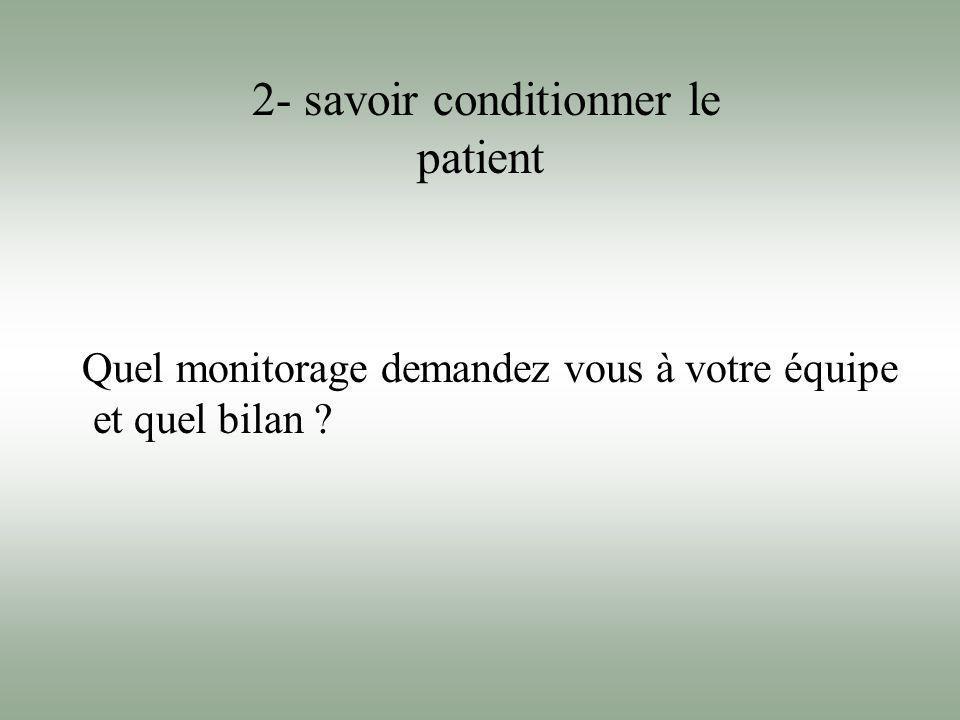 2- savoir conditionner le patient