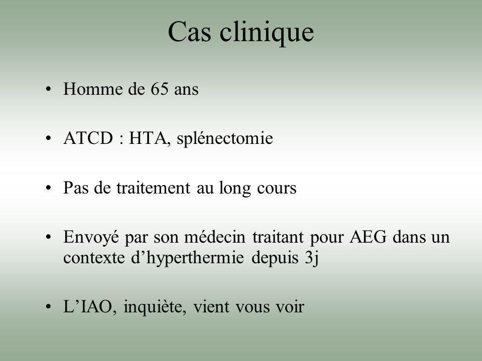 Cas clinique Homme de 65 ans ATCD : HTA, splénectomie