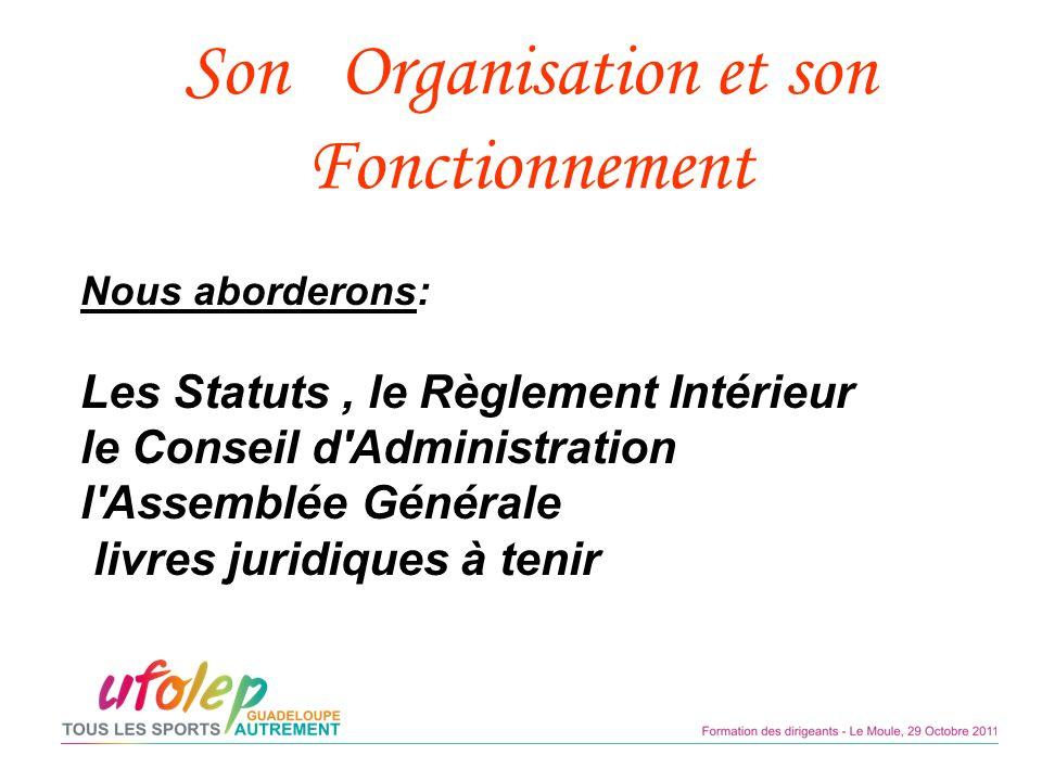 Son Organisation et son Fonctionnement
