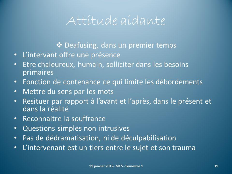 Attitude aidante Deafusing, dans un premier temps
