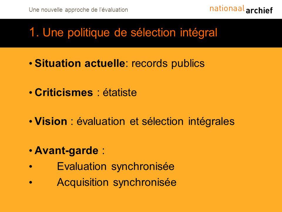 1. Une politique de sélection intégral