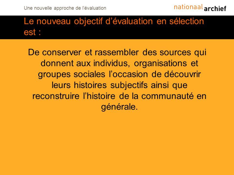 Le nouveau objectif d'évaluation en sélection est :