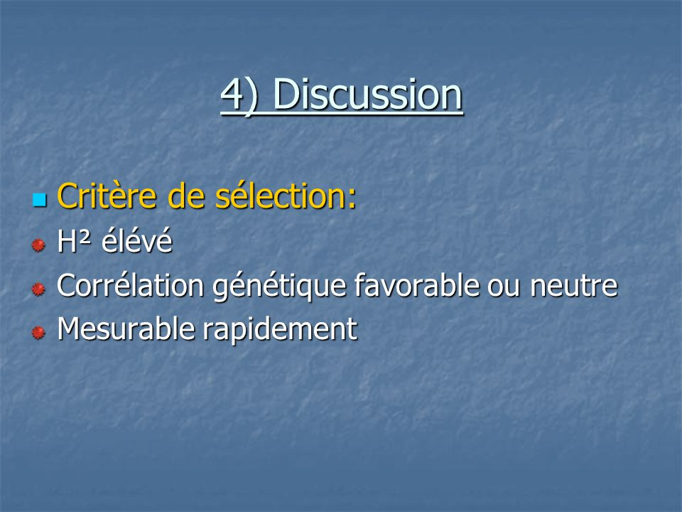 4) Discussion Critère de sélection: H² élévé
