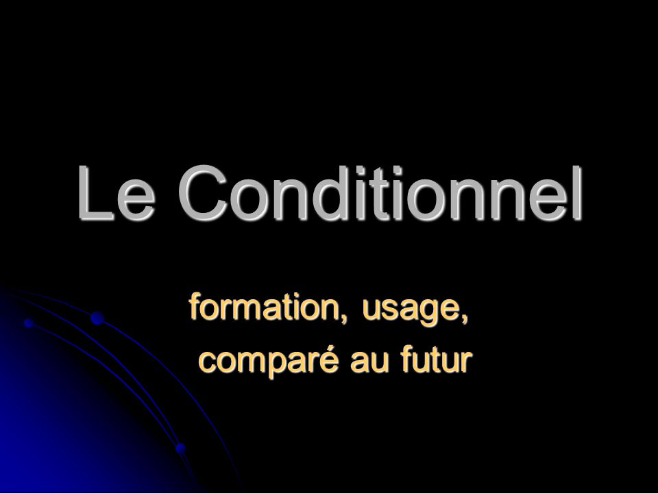 formation, usage, comparé au futur