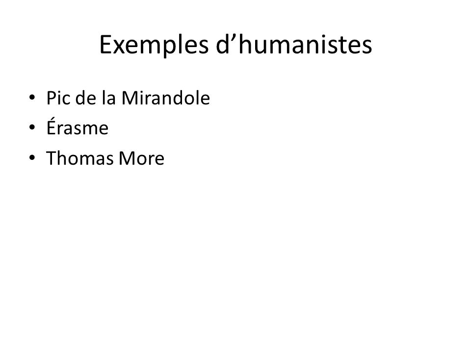 Exemples d'humanistes
