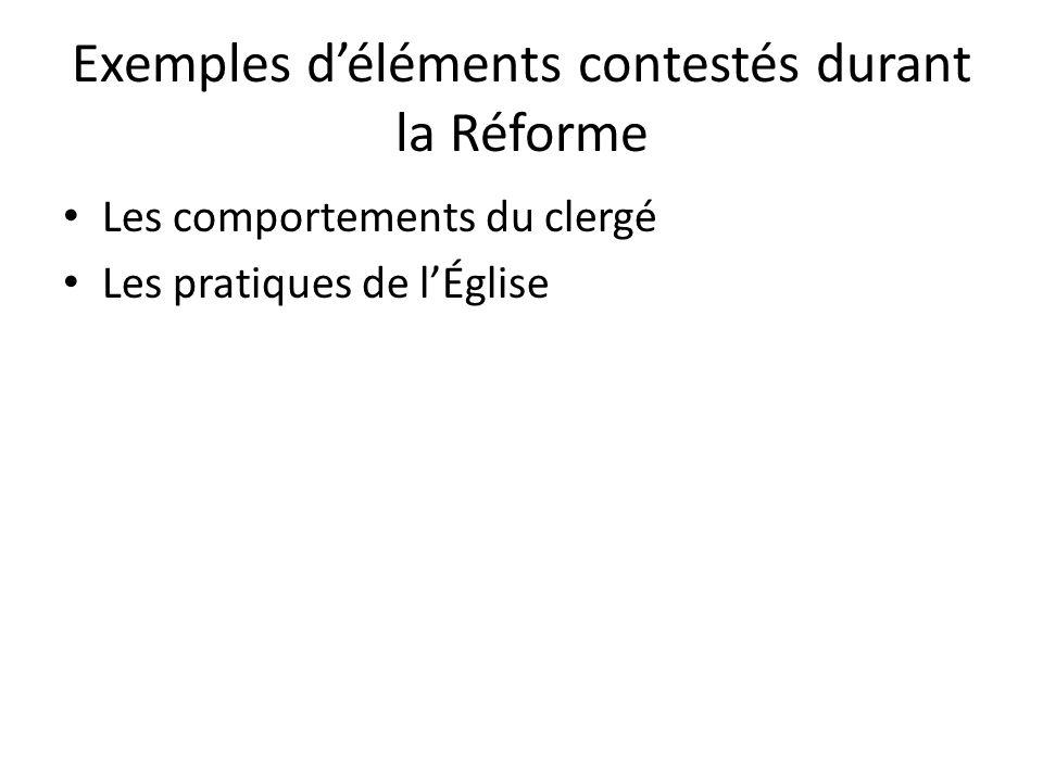 Exemples d'éléments contestés durant la Réforme