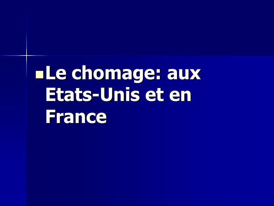 Le chomage: aux Etats-Unis et en France