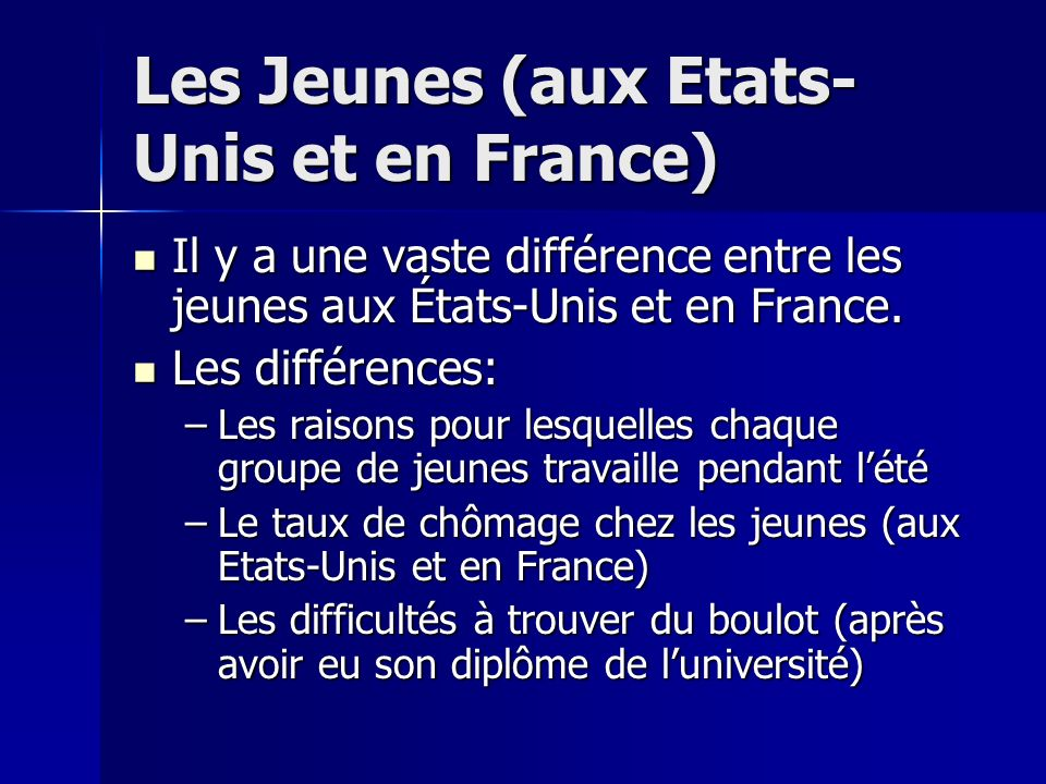 Les Jeunes (aux Etats-Unis et en France)
