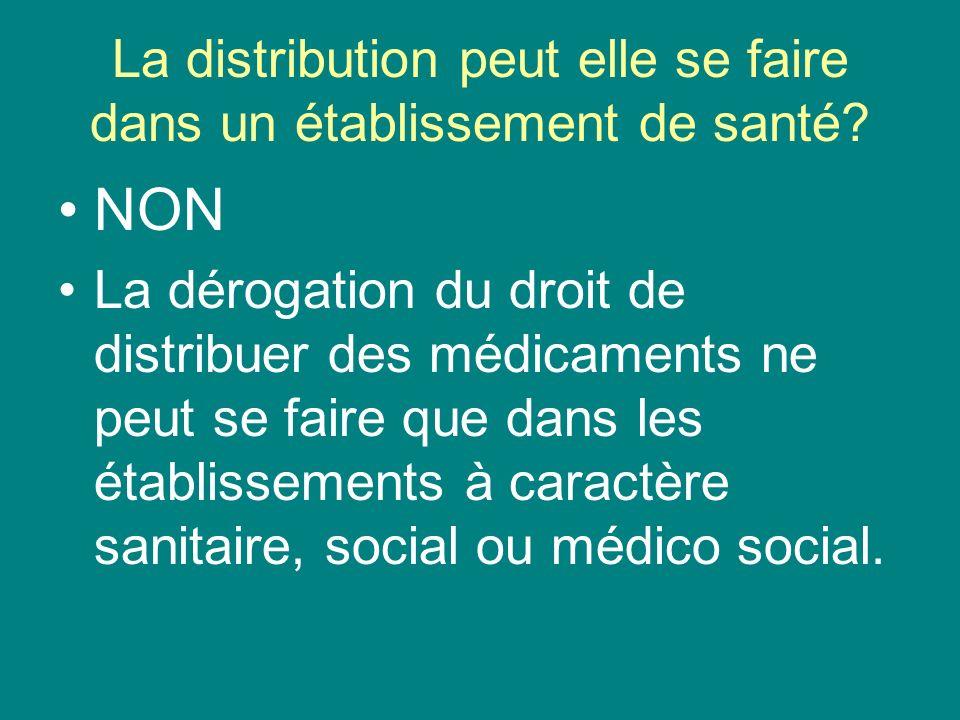 La distribution peut elle se faire dans un établissement de santé