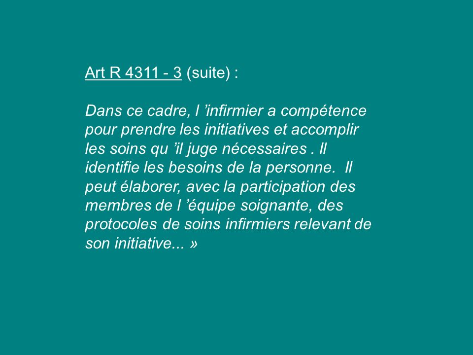 Art R 4311 - 3 (suite) :