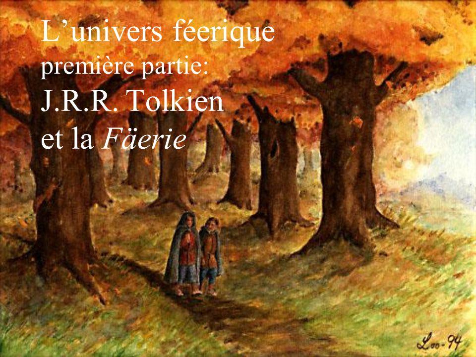 L'univers féerique première partie: J.R.R. Tolkien et la Fäerie