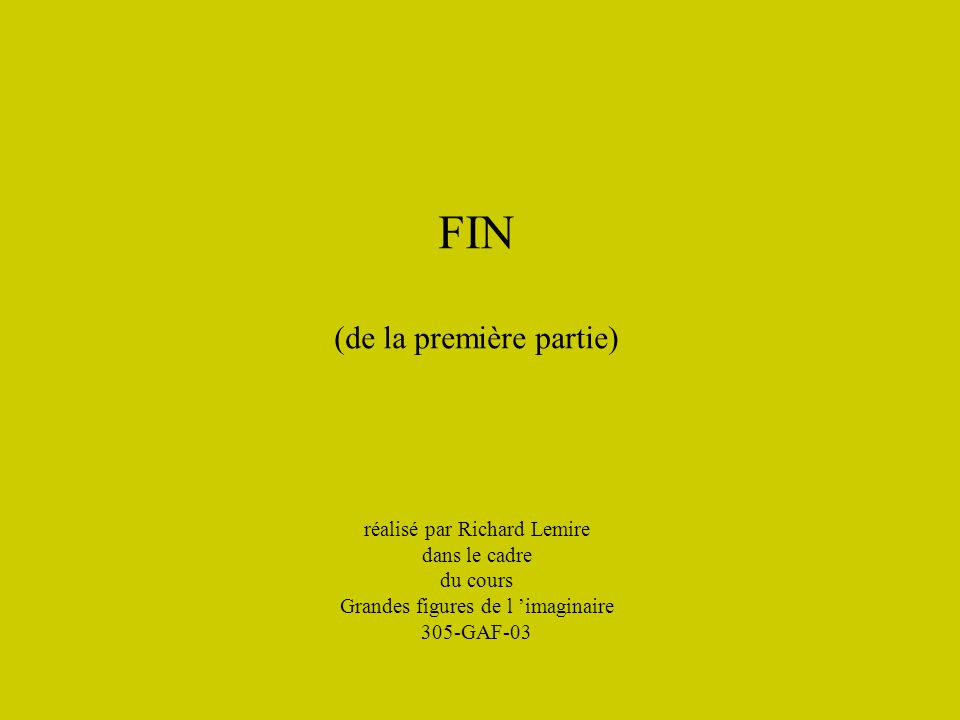 FIN (de la première partie) réalisé par Richard Lemire dans le cadre