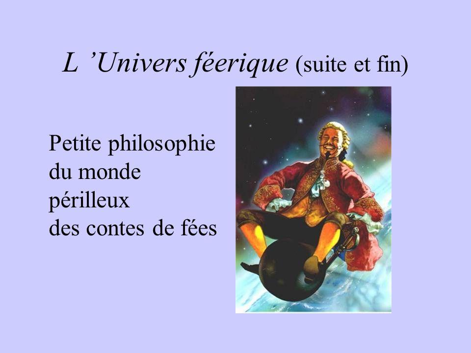 L 'Univers féerique (suite et fin)