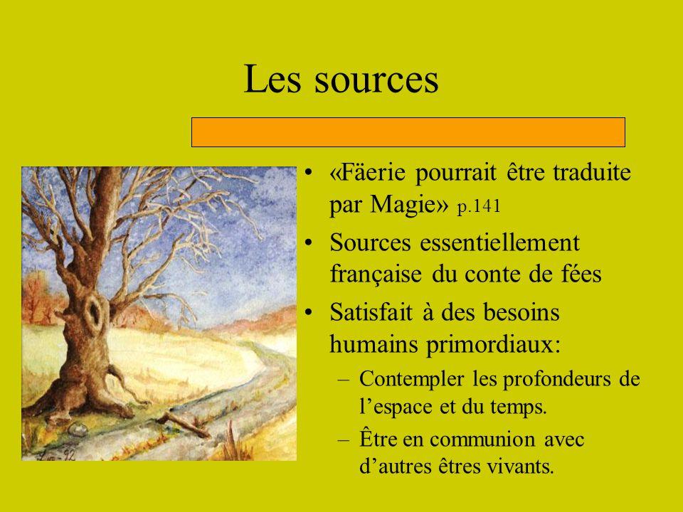 Les sources «Fäerie pourrait être traduite par Magie» p.141