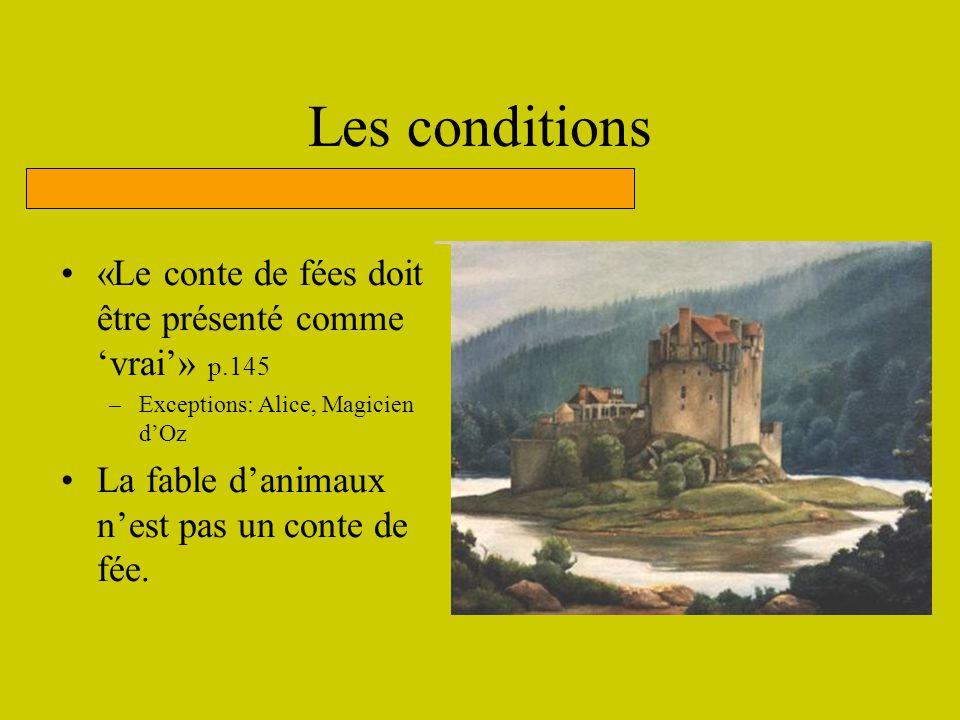 Les conditions «Le conte de fées doit être présenté comme 'vrai'» p.145. Exceptions: Alice, Magicien d'Oz.
