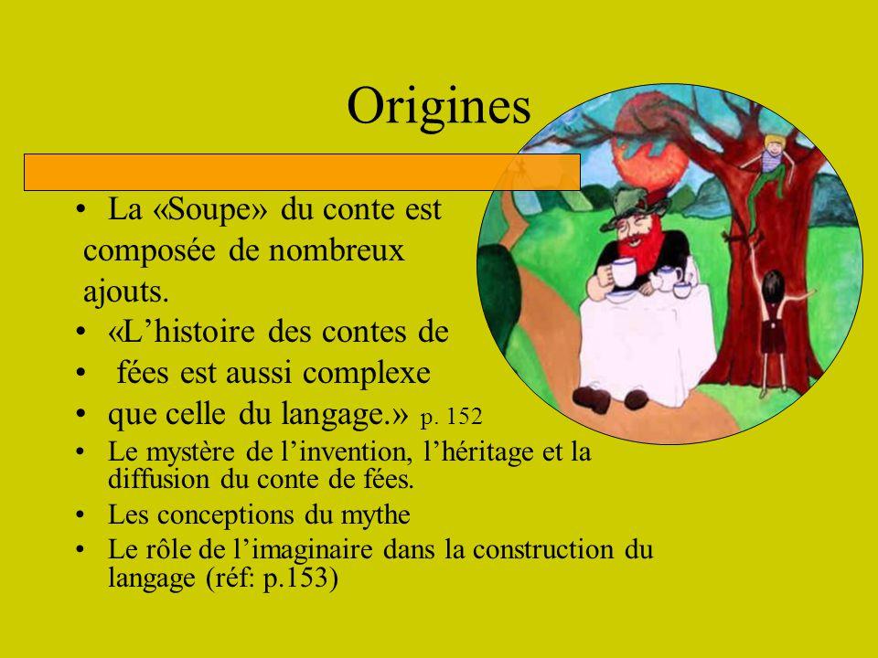 Origines La «Soupe» du conte est composée de nombreux ajouts.