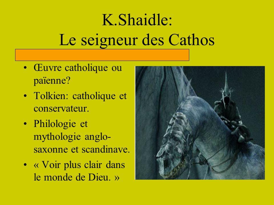 K.Shaidle: Le seigneur des Cathos