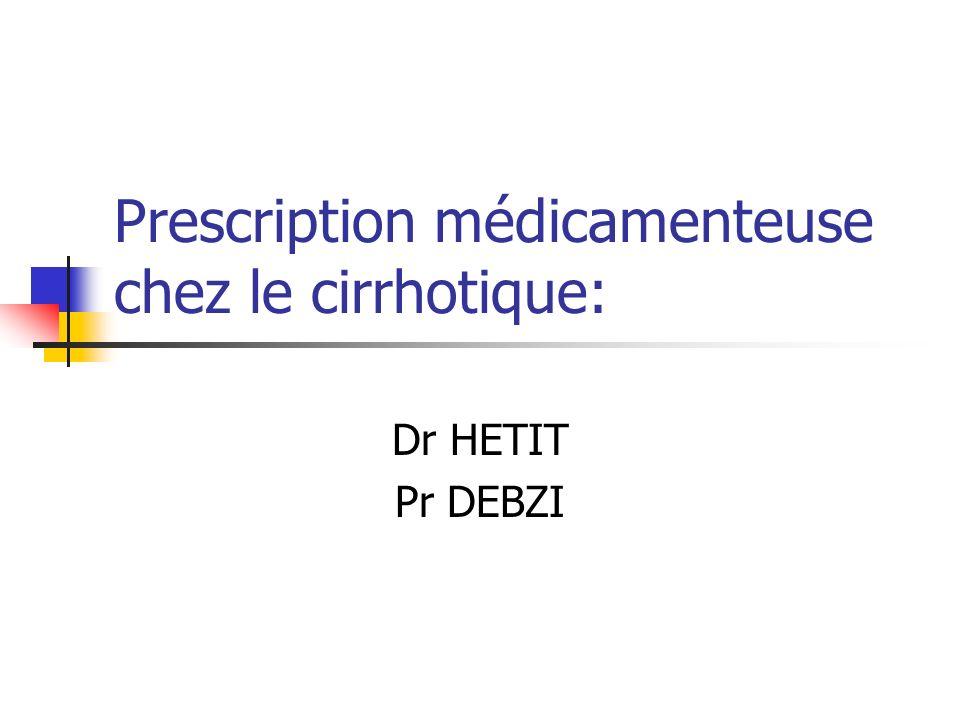 Prescription médicamenteuse chez le cirrhotique: