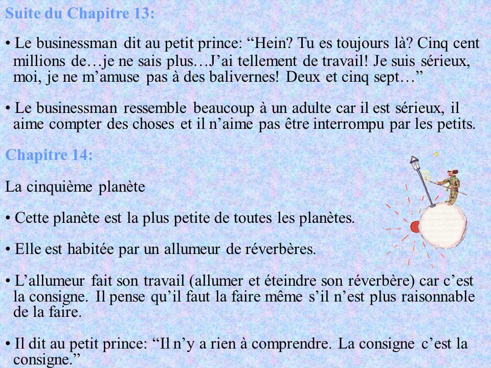 Suite du Chapitre 13: Le businessman dit au petit prince: Hein Tu es toujours là Cinq cent.