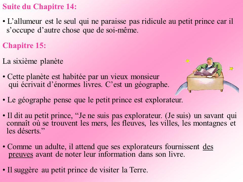 Suite du Chapitre 14: L'allumeur est le seul qui ne paraisse pas ridicule au petit prince car il. s'occupe d'autre chose que de soi-même.
