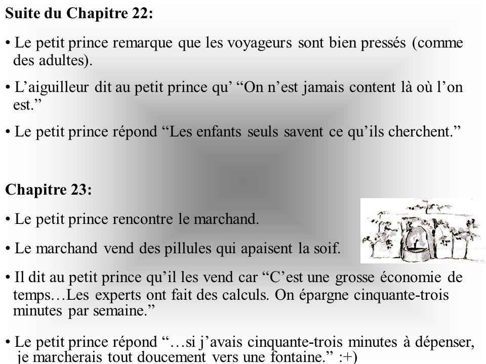 Suite du Chapitre 22: Le petit prince remarque que les voyageurs sont bien pressés (comme. des adultes).