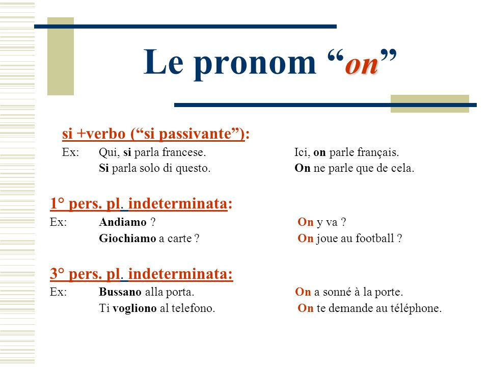 Le pronom on si +verbo ( si passivante ):