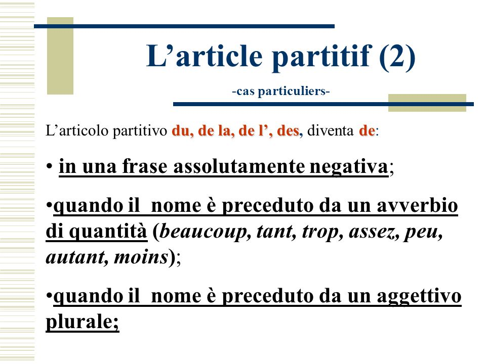 L'article partitif (2) in una frase assolutamente negativa;