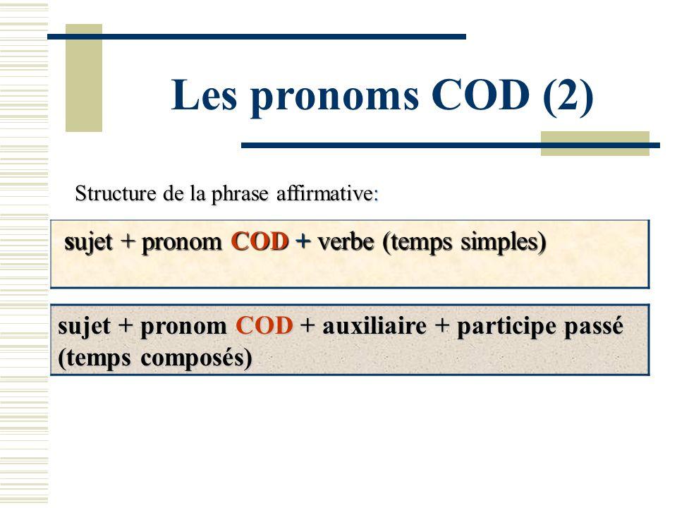 Les pronoms COD (2) sujet + pronom COD + verbe (temps simples)