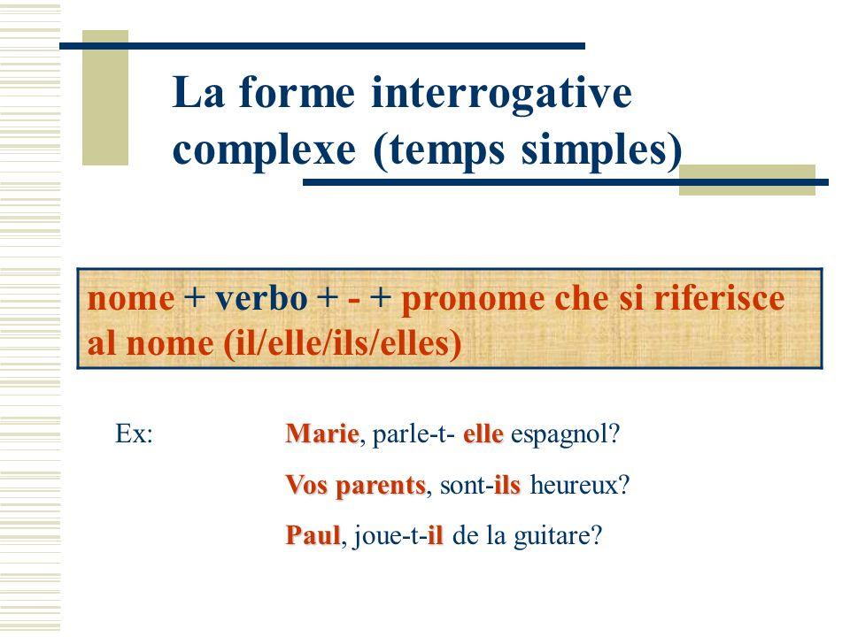 La forme interrogative complexe (temps simples)