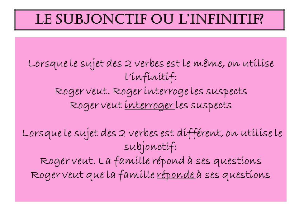 Le subjonctif ou l'infinitif