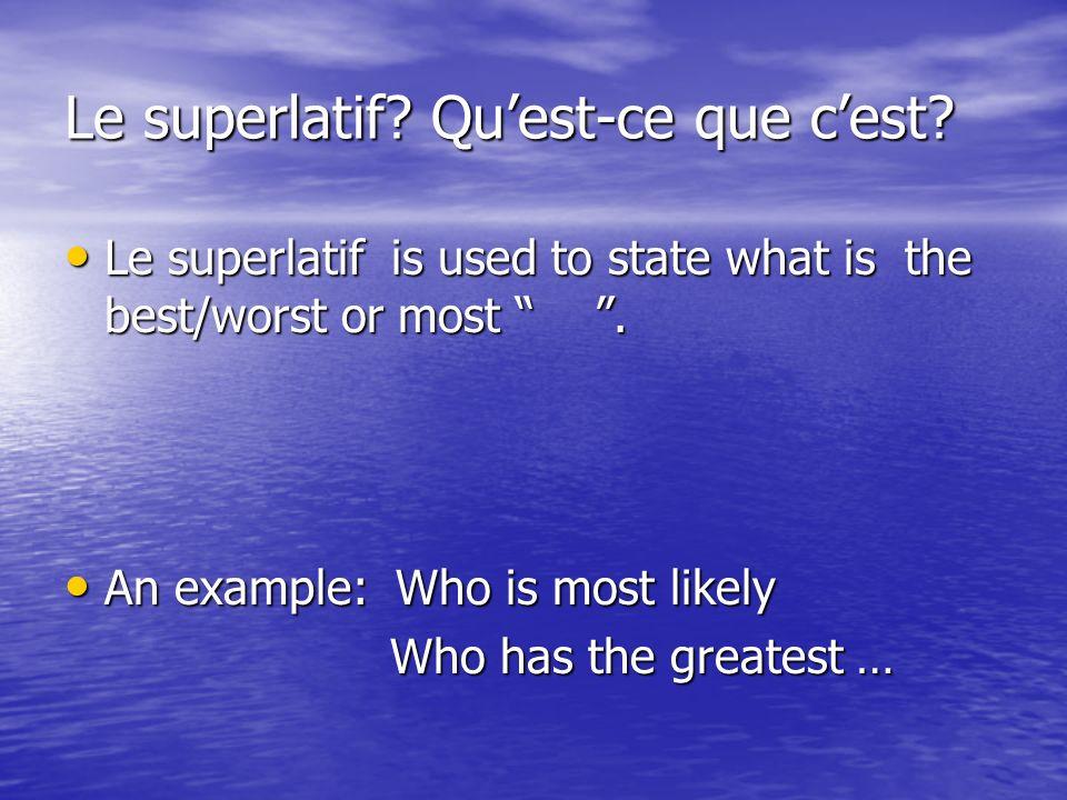 Le superlatif Qu'est-ce que c'est