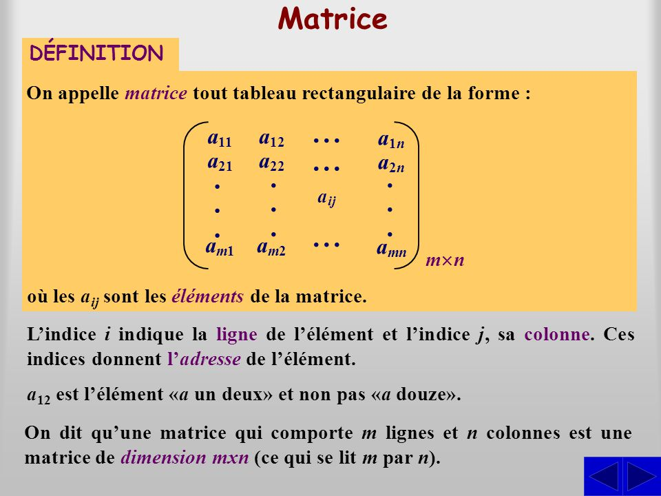 . . ... . Matrice a11 a21 am1 a12 a22 am2 a1n a2n amn DÉFINITION
