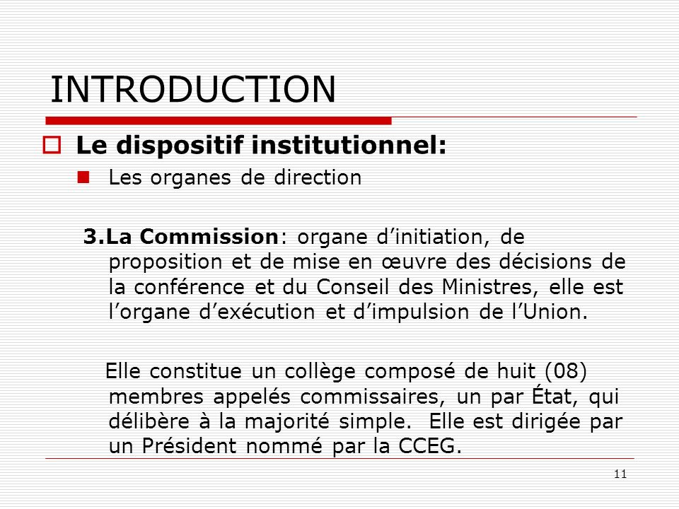 INTRODUCTION Le dispositif institutionnel: Les organes de direction